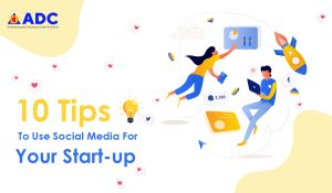 10 Tips To Use Social Media For Your Start-up