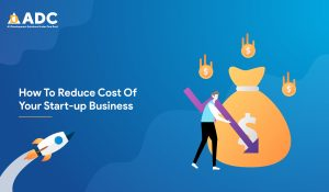 How To Reduce Cost Of Your Start-up Business
