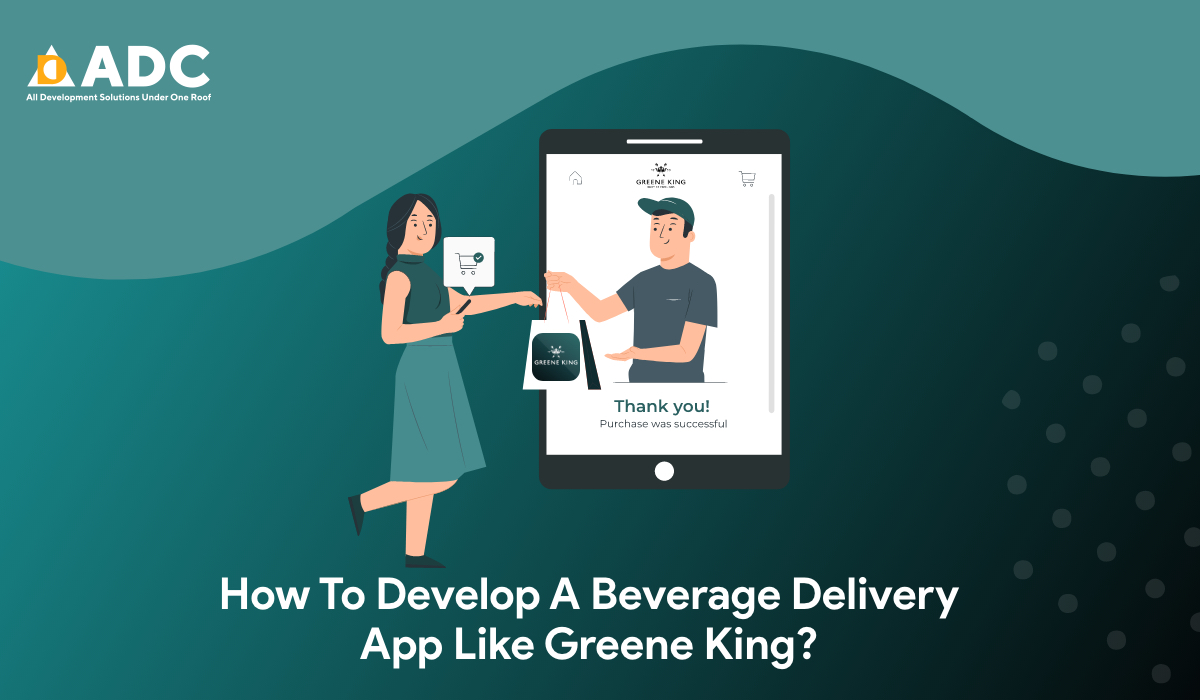 How To Develop A Beverage Delivery App Like Greene King?