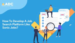 How To Develop A Job Search Platform Like Sonic Jobs?