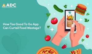 How Too Good To Go App Can Curtail Food Wastage?