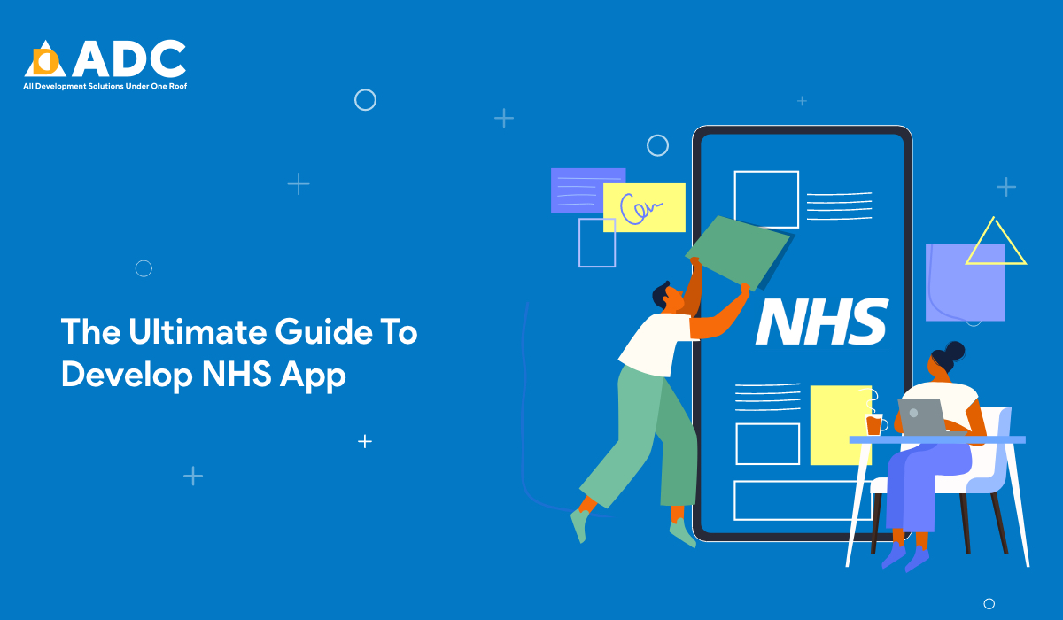 The Ultimate Guide To Develop NHS App