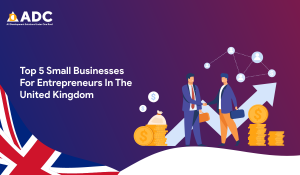 Top 5 Small Businesses For Entrepreneurs In The United Kingdom