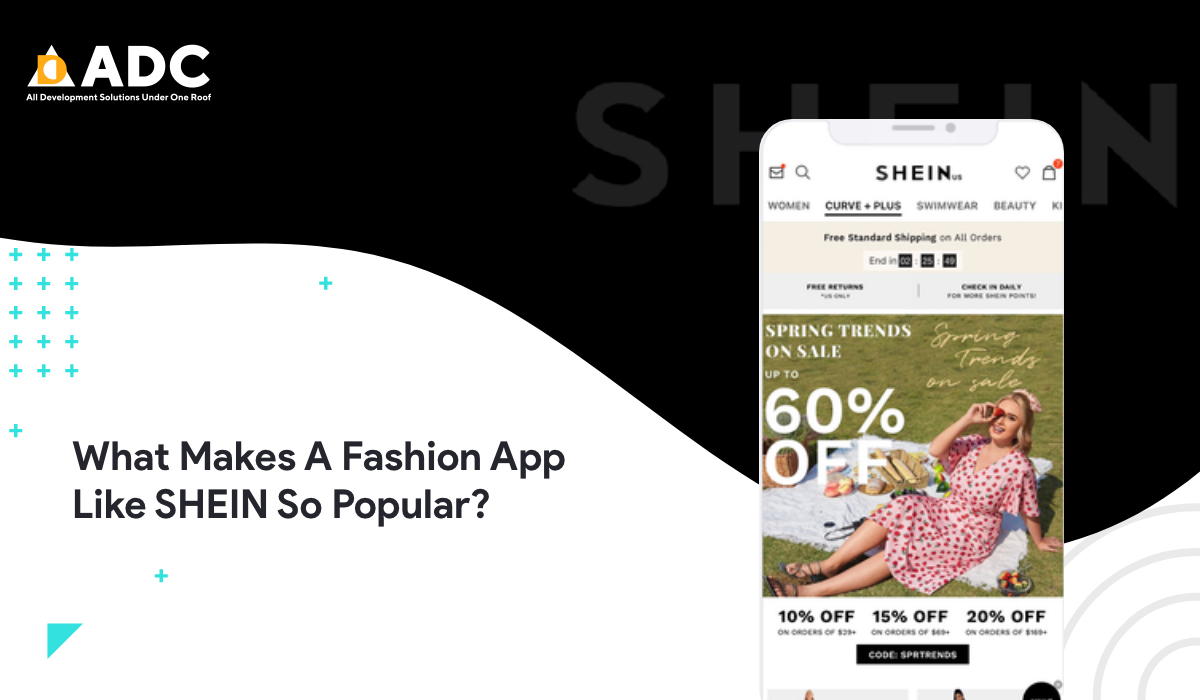 What Makes A Fashion App Like SHEIN So Popular?
