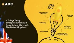 6 Things Young Entrepreneurs Should Know Before Start-up In The United Kingdom